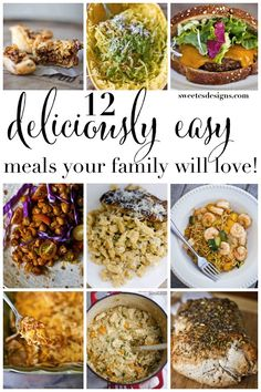 12 Deliciously Easy Family Dinners - Sweet C's Designs