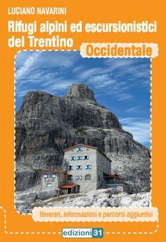 Rifugi alpini ed escursionistici del Trentino Occidentale di Luciano Navarini | Accademia della Montagna del Trentino