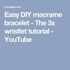 Easy DIY macrame bracelet - The 3x wristlet tutorial - YouTube