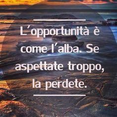 La oportunidad es como el alba, si esperas demasiado la pierdes. Dilo ENIDIOMAS  FaceInstaTwitterPinte✌️ #cursosdeidiomasenccs #cursosdeidiomasenelmundo #nuevoAÑOnuevasMETAS #traduccion #interpretacion #ApprendsLeFrancais #LearnEnglish #LerneDeutsch #Aprendeportugues  #Imparal'Italiano
