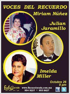 """""""Porque recordar es vivir..."""" VOCES DEL RECUERDO  #MiriamNuñez, #JuliánJaramillo e #ImeldaMiller"""" Sábado 26 de Octubre, 9 pm  Boletos $250 y $300"""