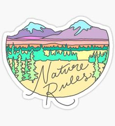 Nature Rules mountains camping patagonia outdoors wanderlust print Sticker