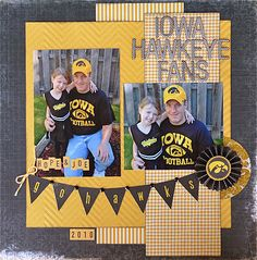 Iowa Hawkeye Fans--love the layout but would have to substitute the team :)