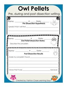 Owl Pellet Writing Activities - Pre, During and Post Dissection. Dissecting owl pellets with your class? These graphic organizers & writing sheets help you to assess your students understanding every step of the way through the experiment!