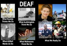 I may not be deaf, but hard of hearing and a nurse! Culture Sourde, Deaf Jokes, Libra, Deaf People, Asl Signs, High School Life, American Sign Language, Second Language, Teaching