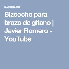 Bizcocho para brazo de gitano | Javier Romero - YouTube