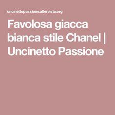 Favolosa giacca bianca stile Chanel | Uncinetto Passione