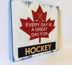 This sign is perfect for hockey fans and players alike! It's Canadian flag and hockey fanatic phrase make this uniquely Canadian sign a reminder of where Hockey came from! Wood Pallet Signs, Painted Wood Signs, Custom Wood Signs, Rustic Signs, Wooden Signs, Hockey Decor, Hockey Gifts, Hockey Coach, Hockey Players