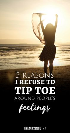5 Reasons I Refuse To Tip Toe Around People's Feelings Self Improvement Help Guide to a better you Self motivation and inspiration #selfhelp #selfimprovement | Ways to improve yourself and be a better you | theMRSingLink