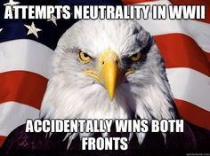 one up america - attempts neutrality in WWII - accidentally wins both fronts