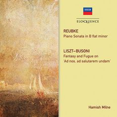 Reubke: Piano Sonata; Liszt/Busoni: Fantasy And Fugue de Hamish Milne