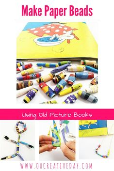 Make Paper Beads Using Old Picture Books is part of Upcycled Crafts Reuse Pictures - This is a fun and simple way for children to reuse and recycle your old picture books by turning them into paper beads Art For Kids, Crafts For Kids, Arts And Crafts, Paper Crafts, 4 Kids, Book Crafts, Make Paper Beads, How To Make Paper, Upcycled Crafts