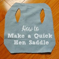 Linn Acres Farm: How to Make a Simple Hen Saddle/Apron - very useful!