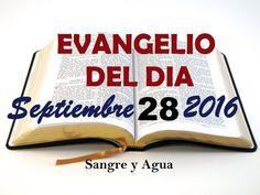 Evangelio del Dia- Miercoles Septiembre 28, 2016- Sangre y Agua