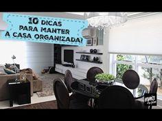 10 DICAS PARA MANTER A CASA SEMPRE ORGANIZADA | Organize sem Frescuras!