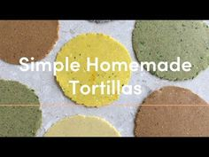 Making Homemade Tortillas is Simple, plus Five Ways to Boost Them  Recipe - 101 Cookbooks