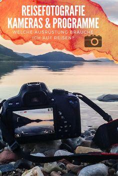 Welche Kamera ist die beste auf Reisen? Wie bearbeite ich Reisefotos und wie erstelle ich Reisevideos? Ein Erfahrungsbericht nach über 40 bereisten Ländern.