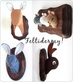 Joe Doesn't Hunt + I would never allow a dead head hanging in our house = Cute felt substitutes