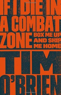 If I Die in a Combat Zone: Box Me Up and Ship Me Home by Tim O'Brien http://www.amazon.com/dp/0767904435/ref=cm_sw_r_pi_dp_awJswb05A88V8