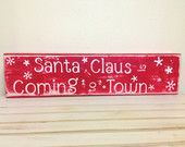 Primitive Rustic Christmas Decoration Christmas Carol Santa Claus is coming to town shabby chic Christmas sign wood red Christmas Decor