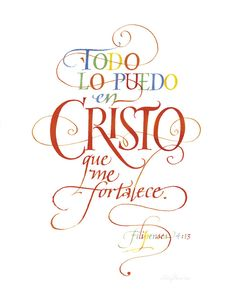Todo lo Puedo Cristo Todo Lo Puedo en Cristo que me fortalece. Filipenses (I can do all things through Christ who strengthens me. Philippians PRODUCT INFORMATION: PRINT: available in 5 size Quotes About God, New Quotes, True Quotes, Inspirational Quotes, Qoutes, Funny Quotes, Biblical Quotes, Bible Verses Quotes, Bible Scriptures