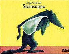 Steinsuppe: Vierfarbiges Bilderbuch (MINIMAX), Anais Vaugelade, Tobias Scheffel, ab ca. 4 Jahre?
