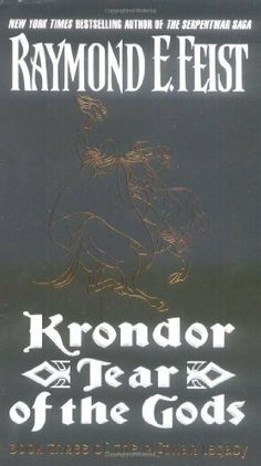 Krondor: Tear of the Gods (Riftwar Legacy) by Raymond E. Feist. $5.61. Publisher: HarperCollins e-books (March 17, 2009). 384 pages. Author: Raymond E. Feist