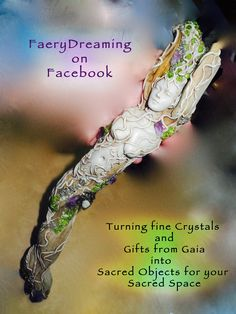 At FaeryDreaming we take objects found in Nature ~ fallen branches, shells, feathers and combine them with spectacular Crystals to create Sacred Objects for your Sacred Space... https://www.facebook.com/FaeryDreamingWandsandJewellerybyRowanElement?fref=photo
