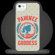 I am a Pawnee Goddess! A glorious female warrior! Join Leslie Knope and the rest of the Pawnee Goddesses on a feminist crusade through Pawnee Indiana. Grab that parks and rec poster phone case, and get ready for a puppy cuddle party.