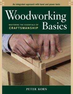 Precision Series Woodworking Basics: Mastering the Essentials of Craftsmanship