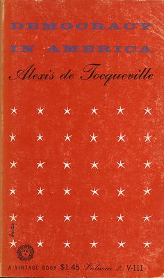 Democracy in America, Volume 2 by Alexis de Tocqueville. Vintage Books, 1954. Tenth Printing (May 1962).