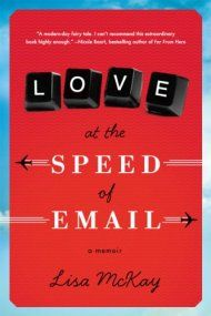 Love At The Speed Of Email: A Memoir by Lisa Mckay ebook deal