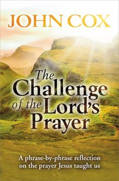 Check out John Cox's new blog about his brand new book   The Challenge Of The Lord's Prayer  http://www.kevinmayhew.com/blog/the-lords-prayer/    #prayer #publishing