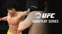 EA SPORTS UFC Gameplay Series - Be Bruce Lee  How can I disagree with what I already knew about this man.