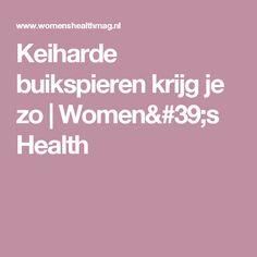 Keiharde buikspieren krijg je zo   Women's Health