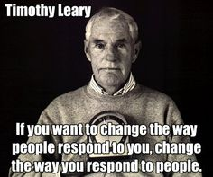 sage advice from Timothy Leary