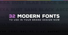 32 Fresh Modern Fonts for Cutting Edge Brand Design #webdesign #branddesign