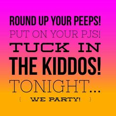 Party tonight!