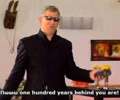 Νικηφόρος Πωωωω one hundred years behind you are! Greek Memes, Funny Greek, Greek Quotes, Funny Relatable Memes, Funny Quotes, Motivational Quotes, One Hundred Years, How To Be Likeable, Funny Cartoons