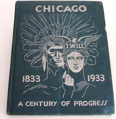 CHICAGO 1833 - 1933 A Century of Progress. 1933 World's Fair Souvenir / Publication.