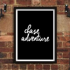 Chase adventure http://www.notonthehighstreet.com/themotivatedtype/product/chase-adventure-inspirational-typography-print @notonthehighst #notonthehighstreet