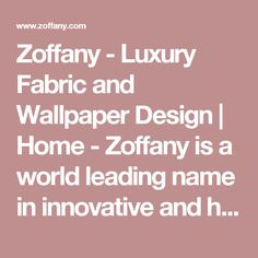 Zoffany - Luxury Fabric and Wallpaper Design | Home - Zoffany is a world leading name in innovative and high quality designs for period and contemporary interiors | British/UK Fabric and Wallpapers