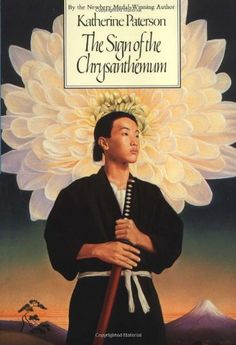 The Sign of the Chrysanthemum (Harper Trophy Book) by Katherine Paterson 0064402320 9780064402323 Katherine Paterson, Countries Of Asia, Newbery Medal, National Book Award, Readers Workshop, Reading Levels, First Novel, Historical Fiction, History Books