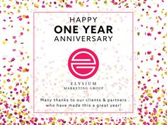 Celebrating Elysium Marketing Group's 1st Anniversary!