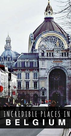 6 Incredible Places You Have to See in Belgium. The best places to visit in Belgium. Top things to do in Belgium.
