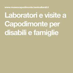 Laboratori e visite a Capodimonte per disabili e famiglie