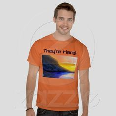 They're Here Shirts from Bill M. Tracer Studio, at Zazzle: http://www.zazzle.com/theyre_here_shirts-235287666163813288  $28.95