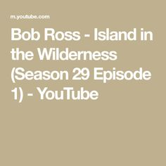 Take a walk with Bob Ross down a little lakeside path in a secluded place; you'll delight in the discovery of a small uninhabited island. Season 29 of The Jo. Ross Island, Bob Ross, Wilderness, Seasons, Youtube, Poetry, Water, Painting, Color