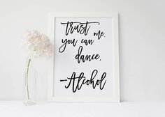 Vintage/Rustic A3 'Trust me you can Dance Alcohol'