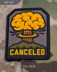 Canceled Morale Patch - Express your individuality with our collection of Morale Patches, Embroidered Patches, Velcro Morale Patches, Tactical Morale Patches, Military Morale Patches, and Humorous Morale Patches! Put them on all of your gear: Hats, Jacket, Fleece, Vests, and Backpacks! Get it at http://zuffel.com/collections/morale-patches/products/canceled